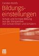 Bildungseinstellungen: Schule und formale Bildung aus der Perspektive von Sch�lerinnen und Sch�lern Carsten Rohlfs Author