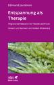 Entspannung als Therapie - Edmund Jacobson