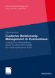 Customer Relationship Management Im Krankenhaus: Empirische Überprüfung Eines Kundenwertmodells Für Niedergelassene Ärzte