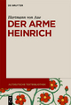 Der arme Heinrich - Kurt Gärtner; Hermann Paul;  Hartmann von Aue