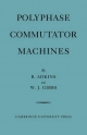 Polyphase Commutator Machines - B. Adkins; W. J. Gibbs