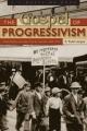 Gospel of Progressivism - R. Todd Laugen