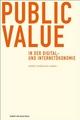 Public Value in der Digital- und Internetökonomie - Hardy Gundlach