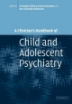 Clinician''s Handbook of Child and Adolescent Psychiatry