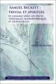 Samuel Beckett : trivial et spirituel - Arnaud Beaujeu