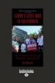 Labors Civil War in California - Cal Winslow