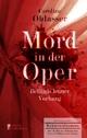 Mord in der Oper - Bellinis letzter Vorhang. Ein historischer Kriminalroman über die Zeit des Belcanto und Vincenzo Bellinis Oper 'Norma' - Caroline Oblasser