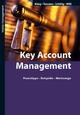 Key Account Management (4. Auflage) - Pius Küng; Rosella Toscano-Ruffilli; Beat Schillig; Daniela Willi-Piezzi