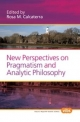 New Perspectives on Pragmatism and Analytic Philosophy - Rosa M. Calcaterra