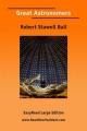Great Astronomers - Sir Robert Stawell Ball