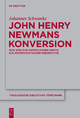 John Henry Newmans Konversion - Johannes Schwanke