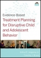 Evidence-Based Treatment Planning for Disruptive Child and Adolescent Behavior DVD