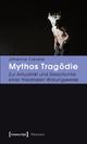 Mythos Tragödie - Johanna Canaris