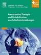 Konservative Therapie und Rehabilitation von Schultererkrankungen