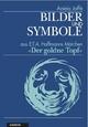 Bilder & Symbole - Aniela Jaffé