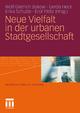 Neue Vielfalt in der urbanen Stadtgesellschaft - Wolf-Dietrich Bukow; Gerda Heck; Erika Schulze; Erol Yildiz