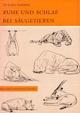 Ruhe und Schlaf bei Säugetieren - Lieselore Haßenberg