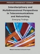Interdisciplinary and Multidimensional Perspectives in Telecommunications and Networking