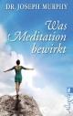 Was Meditation bewirkt
