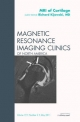 MRI of Cartilage, an Issue of Magnetic Resonance Imaging Clinics