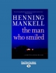 Man Who Smiled - Laurie Thompson; Henning Mankell