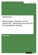 Elfriede Jelineks 'Raststätte oder Sie machens alle' - literarisches Kunstwerk oder pornographischer Skandal? - Katja Schiemann