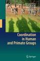Coordination in Human and Primate Groups - Margarete Boos; Michaela Kolbe; Peter M. Kappeler; Thomas Ellwart