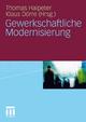 Gewerkschaftliche Modernisierung - Thomas Haipeter; Klaus Dörre