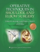 Operative Techniques in Shoulder and Elbow Surgery
