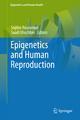 Epigenetics and Human Reproduction - Sophie Rousseaux; Saadi Khochbin