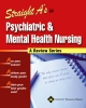 Straight A''s in Psychiatric and Mental Health Nursing