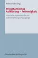 Protestantismus – Aufklärung – Frömmigkeit - Andreas Kubik
