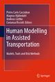 Human Modelling in Assisted Transportation - Pietro C. Cacciabue; Magnus Hjalmdahl; Andreas Luedtke; Costanza Riccioli