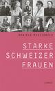 Starke Schweizer Frauen - Daniele Muscionico