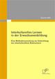 Interkulturelles Lernen in der Erwachsenenbildung: Eine Methodensammlung zur Entwicklung von interkulturellem Bewusstsein - Christine Röll