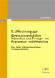 Krafttraining zur Gewichtsreduktion: Prävention und Therapie von Übergewicht und Adipositas. Eine Studie mit übergewichtigen Trainingsanfängern