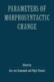 Parameters of Morphosyntactic Change - Ans Van Kemenade; Nigel Vincent