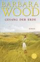 Gesang der Erde - Barbara Wood