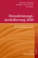Dienstleistungsmodellierung 2010 - Oliver Thomas; Markus Nüttgens