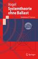 Systemtheorie ohne Ballast - Peter Vogel