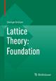 Lattice Theory: Foundation - George Grätzer