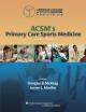 ACSM''s Primary Care Sports Medicine