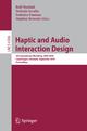 Haptic and Audio Interaction Design - Rolf Nordahl; Stefania Serafin; Federico Fontana; Stephen Brewster