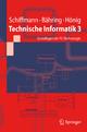 Technische Informatik 3 - Wolfram Schiffmann; Helmut Bähring; Udo Hönig