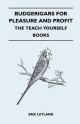 Budgerigars for Pleasure and Profit - The Teach Yourself Books