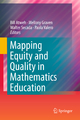 Mapping Equity and Quality in Mathematics Education - Bill Atweh; Mellony Graven; Walter G. Secada; Paola Valero