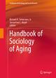 Handbook of Sociology of Aging - Jr. Settersten  Richard A.; Jacqueline L. Angel