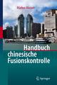 Handbuch chinesische Fusionskontrolle - Dipl.-Kfm. Masseli  LL.M.eur  Markus