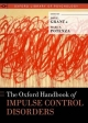 Oxford Handbook of Impulse Control Disorders