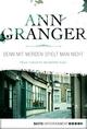 Denn mit Morden spielt man nicht - Ann Granger